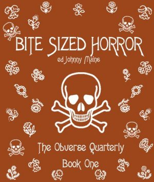 Bite Sized Horror, edited by Johnny Mains
