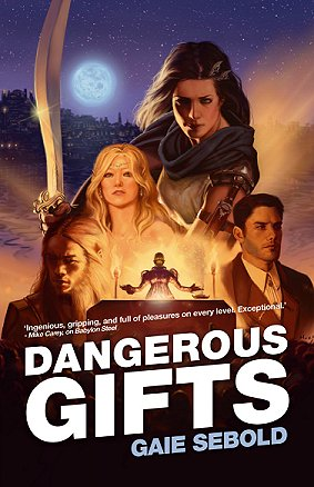 Dangerous Gifts, by Gaie Sebold