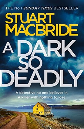 A Dark so Deadly, by Stuart MacBride