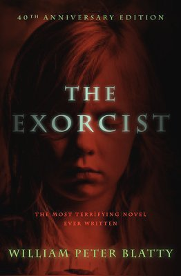The Exorcist, William Peter Blatty (40th Anniversary edition)
