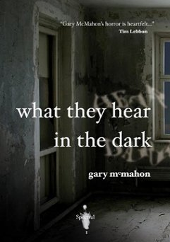 What They Hear in the Dark, Gary McMahon