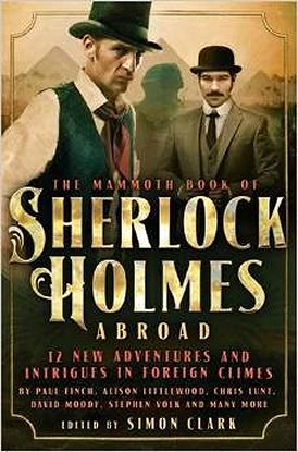 The Mammoth Book of Sherlock Holmes Abroad, edited by Simon Clark