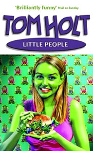 Little People, by Tom Holt