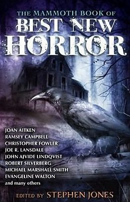 Mammoth Book of Best New Horror, #23. Edited by Stephen Jones
