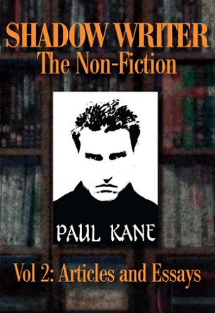 Shadow Writer The Non-Fiction Volume 2, by Paul Kane