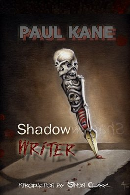 Shadow Writer, Paul Kane, intro by Simon Clark