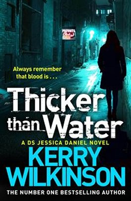 Thicker Than Water, Kerry Wilkinson